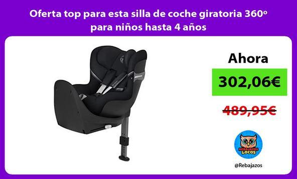 Oferta top para esta silla de coche giratoria 360º para niños hasta 4 años