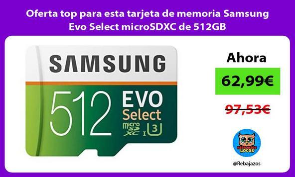 Oferta top para esta tarjeta de memoria Samsung Evo Select microSDXC de 512GB