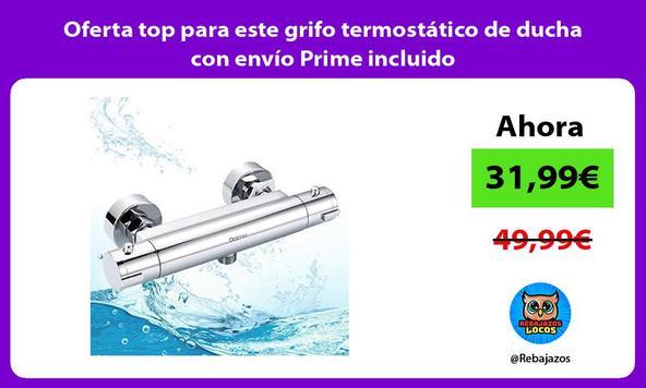 Oferta top para este grifo termostático de ducha con envío Prime incluido