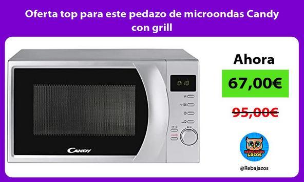Oferta top para este pedazo de microondas Candy con grill