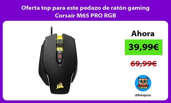 Oferta top para este pedazo de ratón gaming Corsair M65 PRO RGB