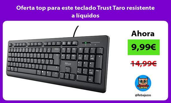 Oferta top para este teclado Trust Taro resistente a líquidos