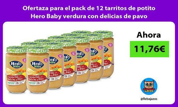Ofertaza para el pack de 12 tarritos de potito Hero Baby verdura con delicias de pavo