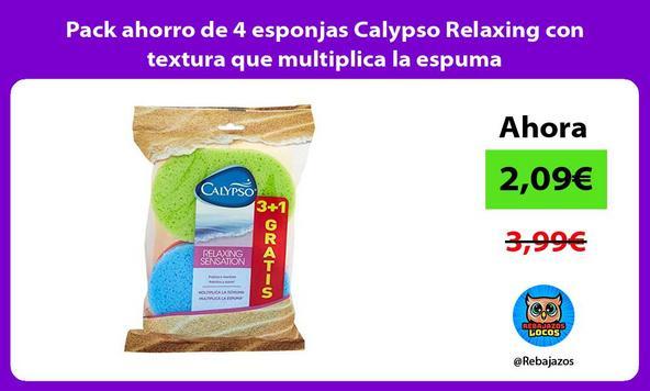 Pack ahorro de 4 esponjas Calypso Relaxing con textura que multiplica la espuma