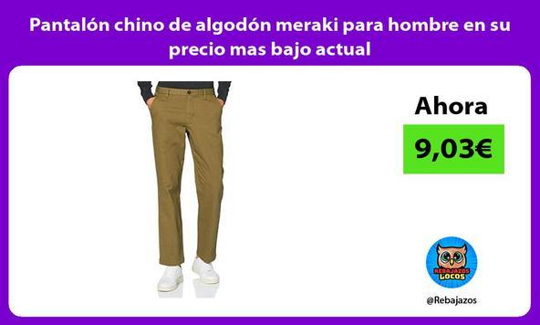 Pantalón chino de algodón meraki para hombre en su precio mas bajo actual