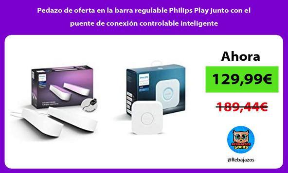 Pedazo de oferta en la barra regulable Philips Play junto con el puente de conexión controlable inteligente