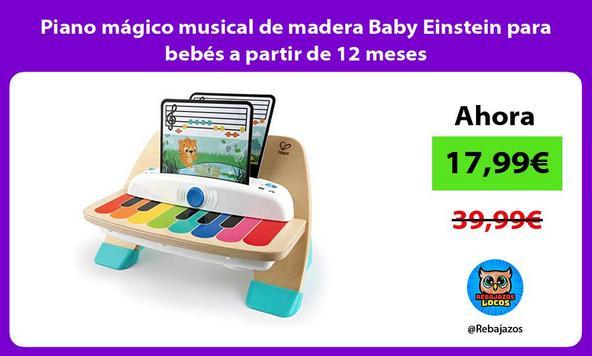 Piano mágico musical de madera Baby Einstein para bebés a partir de 12 meses