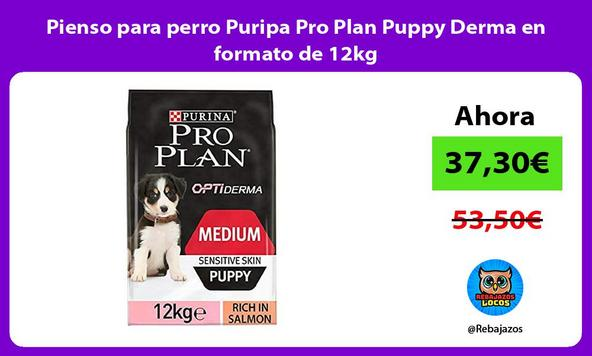 Pienso para perro Puripa Pro Plan Puppy Derma en formato de 12kg
