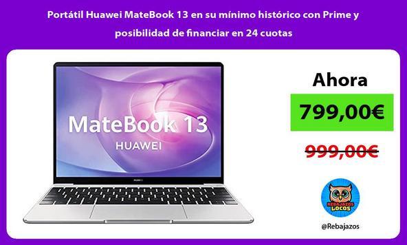 Portátil Huawei MateBook 13 en su mínimo histórico con Prime y posibilidad de financiar en 24 cuotas