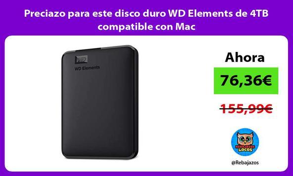 Preciazo para este disco duro WD Elements de 4TB compatible con Mac