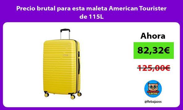 Precio brutal para esta maleta American Tourister de 115L