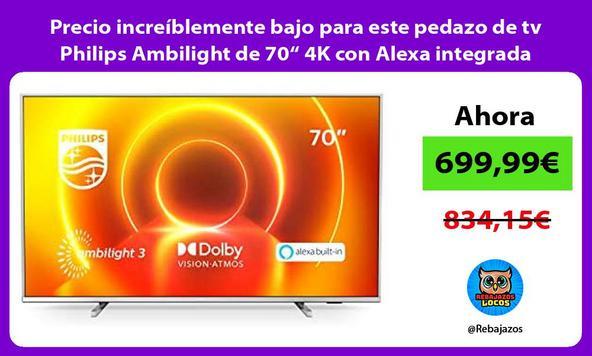 """Precio increíblemente bajo para este pedazo de tv Philips Ambilight de 70"""" 4K con Alexa integrada"""