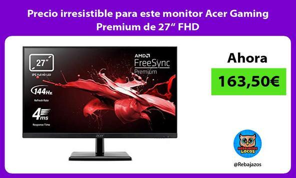 """Precio irresistible para este monitor Acer Gaming Premium de 27"""" FHD"""