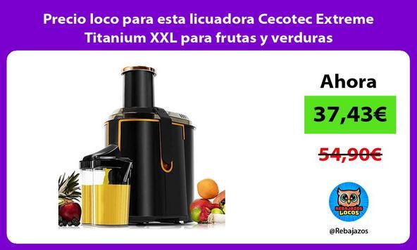 Precio loco para esta licuadora Cecotec Extreme Titanium XXL para frutas y verduras