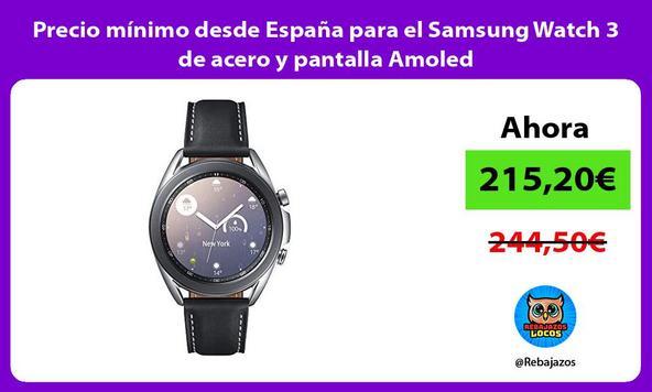 Precio mínimo desde España para el Samsung Watch 3 de acero y pantalla Amoled