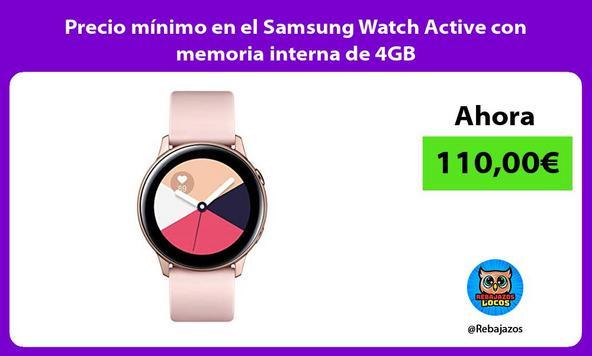 Precio mínimo en el Samsung Watch Active con memoria interna de 4GB
