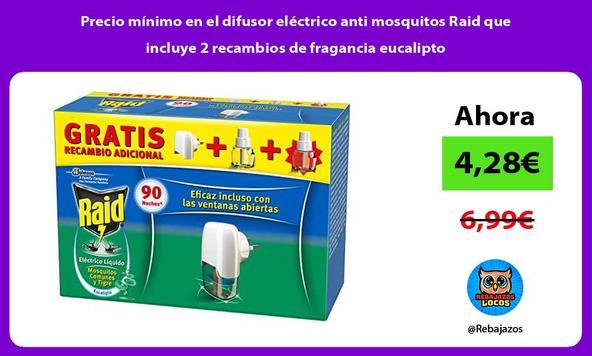 Precio mínimo en el difusor eléctrico anti mosquitos Raid que incluye 2 recambios de fragancia eucalipto
