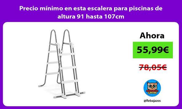 Precio mínimo en esta escalera para piscinas de altura 91 hasta 107cm