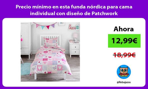 Precio mínimo en esta funda nórdica para cama individual con diseño de Patchwork