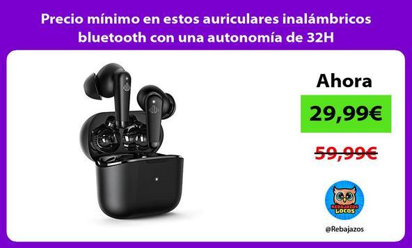 Precio mínimo en estos auriculares inalámbricos bluetooth con una autonomía de 32H