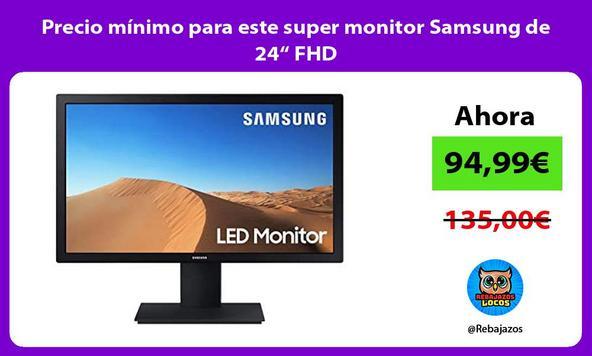 """Precio mínimo para este super monitor Samsung de 24"""" FHD"""