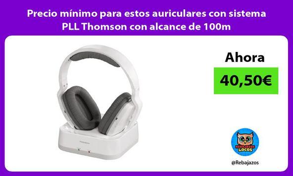 Precio mínimo para estos auriculares con sistema PLL Thomson con alcance de 100m