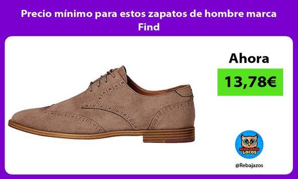 Precio mínimo para estos zapatos de hombre marca Find