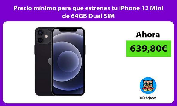 Precio mínimo para que estrenes tu iPhone 12 Mini de 64GB Dual SIM
