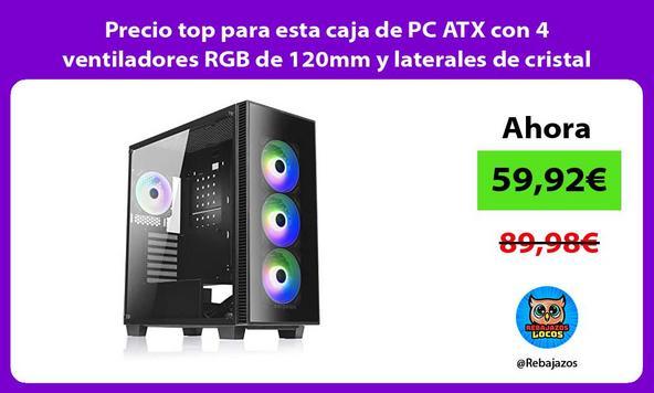 Precio top para esta caja de PC ATX con 4 ventiladores RGB de 120mm y laterales de cristal templado