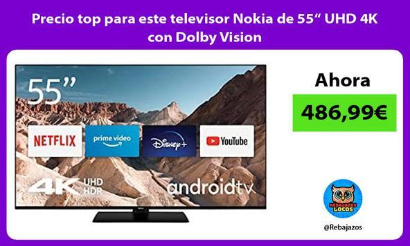 """Precio top para este televisor Nokia de 55"""" UHD 4K con Dolby Vision"""