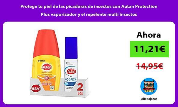 Protege tu piel de las picaduras de insectos con Autan Protection Plus vaporizador y el repelente multi insectos