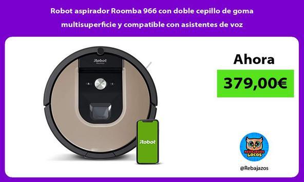 Robot aspirador Roomba 966 con doble cepillo de goma multisuperficie y compatible con asistentes de voz