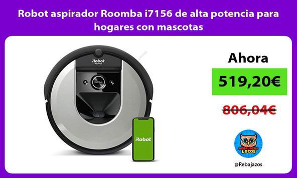 Robot aspirador Roomba i7156 de alta potencia para hogares con mascotas