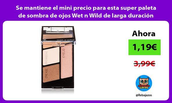 Se mantiene el mini precio para esta super paleta de sombra de ojos Wet n Wild de larga duración