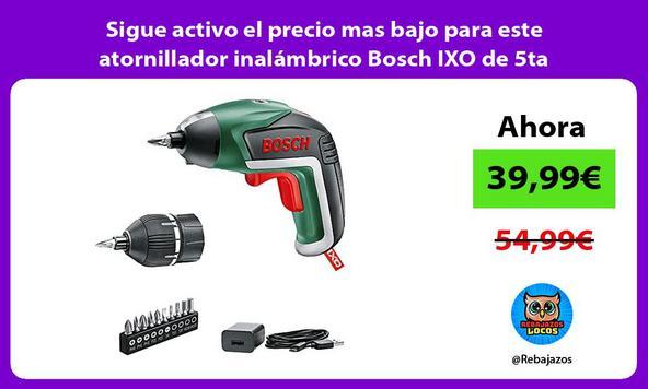 Sigue activo el precio mas bajo para este atornillador inalámbrico Bosch IXO de 5ta generación