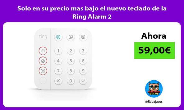 Solo en su precio mas bajo el nuevo teclado de la Ring Alarm 2