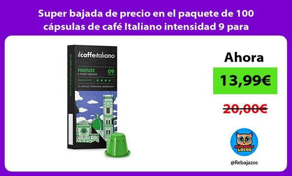 Super bajada de precio en el paquete de 100 cápsulas de café Italiano intensidad 9 para Nespresso