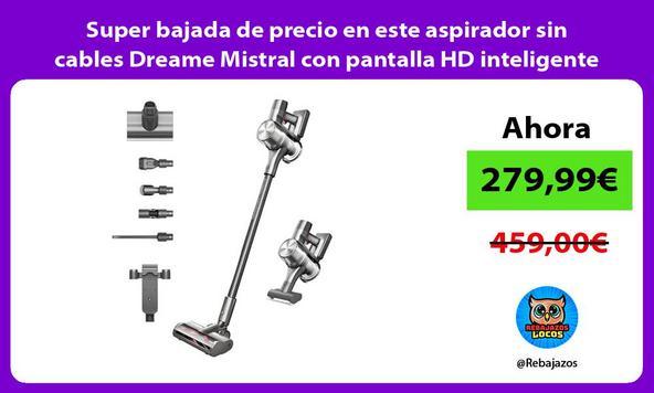 Super bajada de precio en este aspirador sin cables Dreame Mistral con pantalla HD inteligente