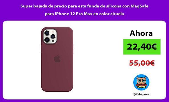 Super bajada de precio para esta funda de silicona con MagSafe para iPhone 12 Pro Max en color ciruela