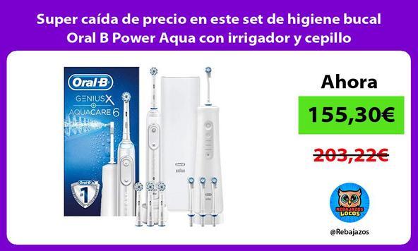 Super caída de precio en este set de higiene bucal Oral B Power Aqua con irrigador y cepillo