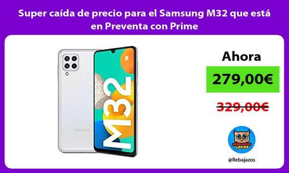 Super caída de precio para el Samsung M32 que está en Preventa con Prime