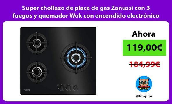 Super chollazo de placa de gas Zanussi con 3 fuegos y quemador Wok con encendido electrónico