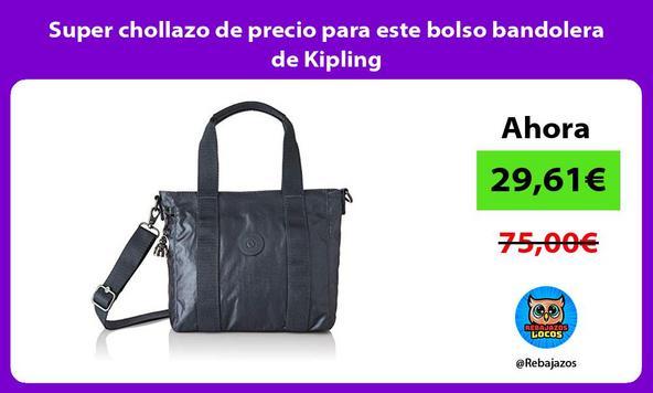 Super chollazo de precio para este bolso bandolera de Kipling