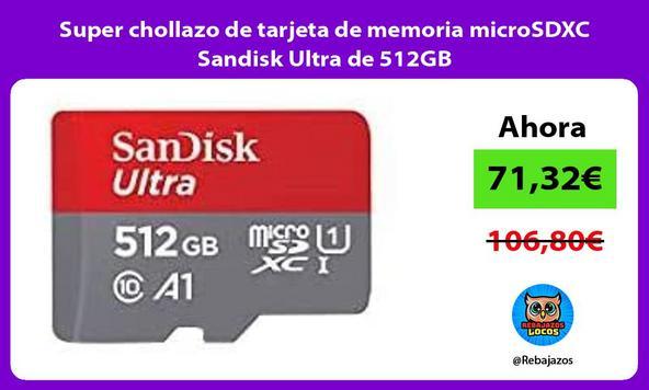 Super chollazo de tarjeta de memoria microSDXC Sandisk Ultra de 512GB