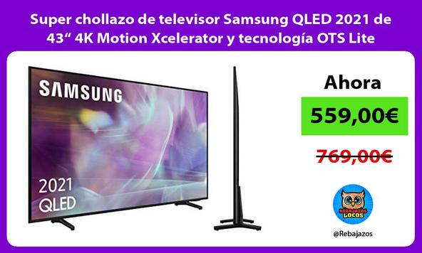 "Super chollazo de televisor Samsung QLED 2021 de 43"" 4K Motion Xcelerator y tecnología OTS Lite"