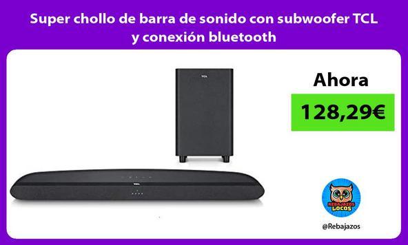 Super chollo de barra de sonido con subwoofer TCL y conexión bluetooth