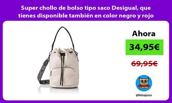 Super chollo de bolso tipo saco Desigual, que tienes disponible también en color negro y rojo