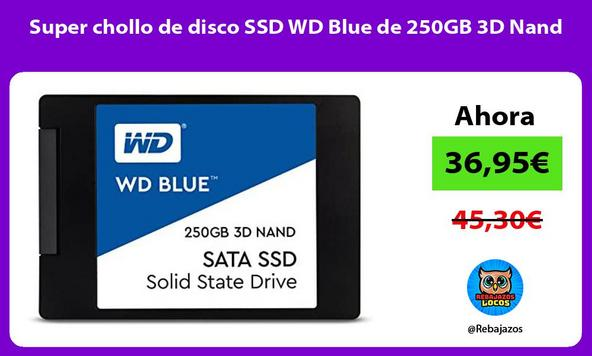Super chollo de disco SSD WD Blue de 250GB 3D Nand