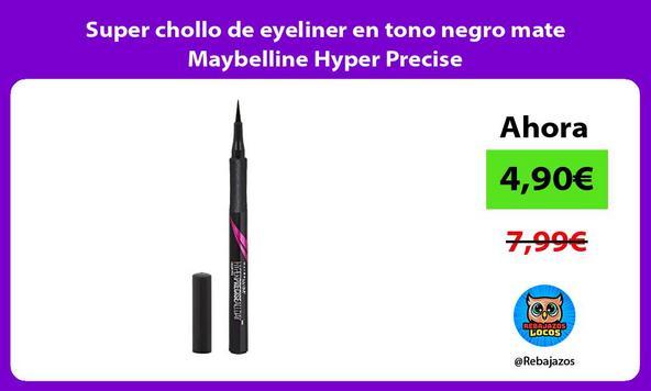 Super chollo de eyeliner en tono negro mate Maybelline Hyper Precise