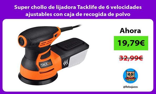 Super chollo de lijadora Tacklife de 6 velocidades ajustables con caja de recogida de polvo